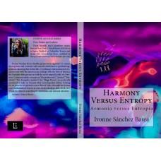 Harmony Versus Entropy: ARMONÍA versus ENTROPÍA